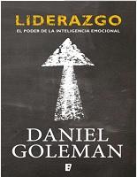 Liderazgo. El Poder de la Inteligencia Emocional. Daniel Goleman